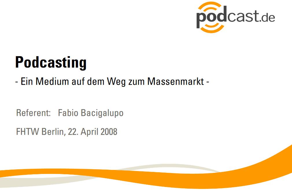 Präsentationsfolie zu Podcasts damals und heute von 2008