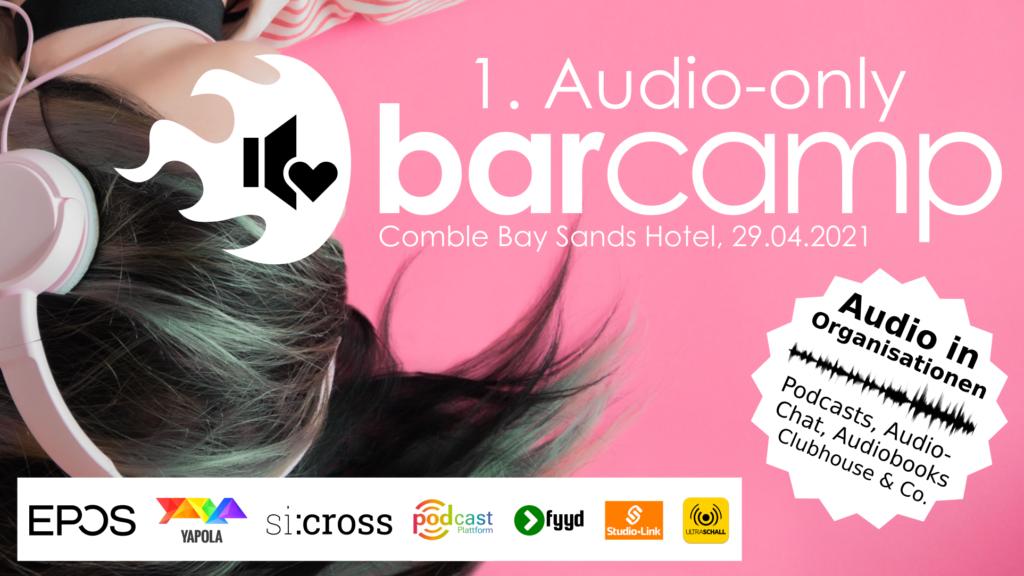 Podcast Plattform unterstützt das 1. Audio-only BarCamp 2021