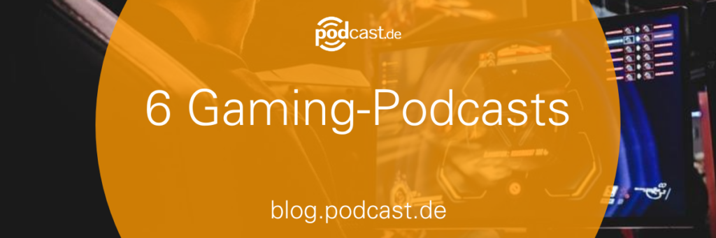 6 Gaming-Podcast